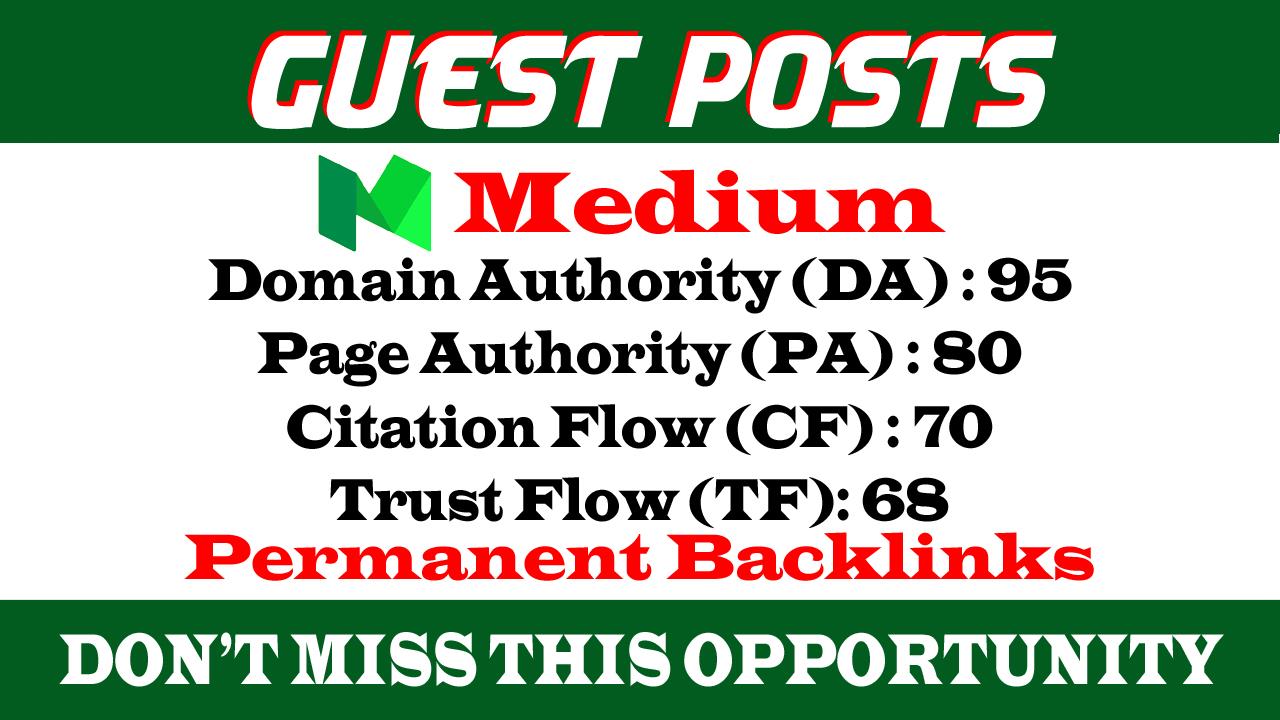 Write and Publish A Guest Posts on Medium. com DA 95 PA 80