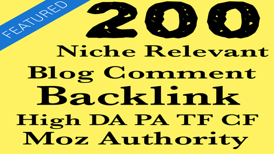 200 Niche Relevant Blog Comment Backlink High DA PA TF CF Moz Autority