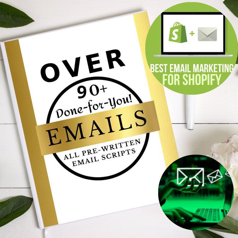 Emails Done-For-You 90 + Pre-Written,  For your Ecommerce Website Email Scripts