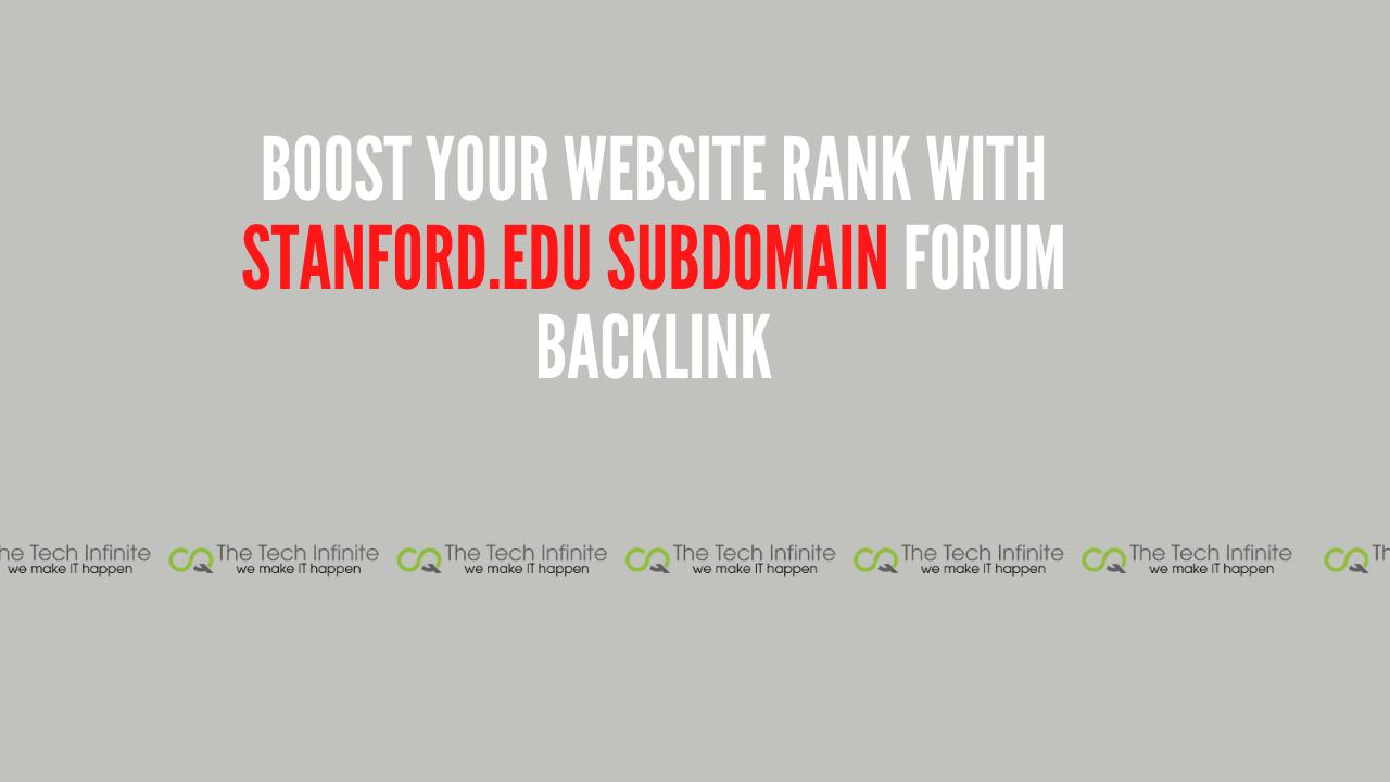 3 Backlink on Standford. edu Website Subdomain - DR-92,  DA-93