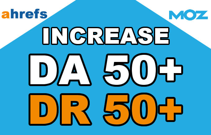 Increase Website Domain Authority DA50+ and Domain Ratings DR50+ In 30 days