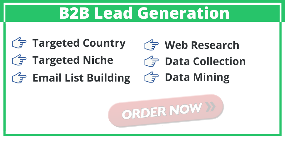 I Will 300 B2B Lead Generation And Targeted Email Finding List Prospecting