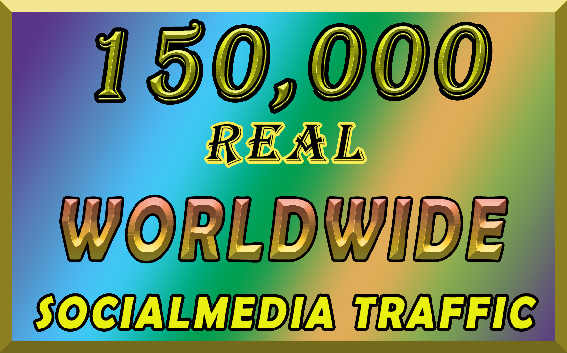 I will send organic 150k Traffic from Socialmedia Worldwide