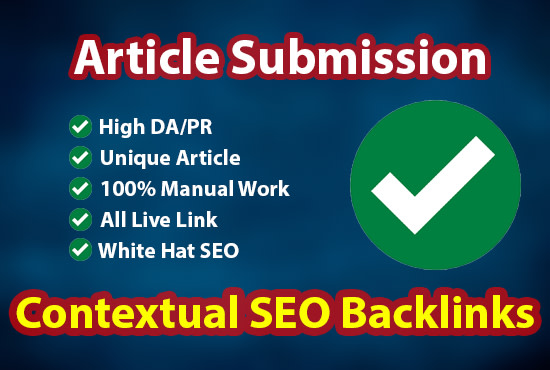 I will do 50 article submission with SEO contextual backlinks