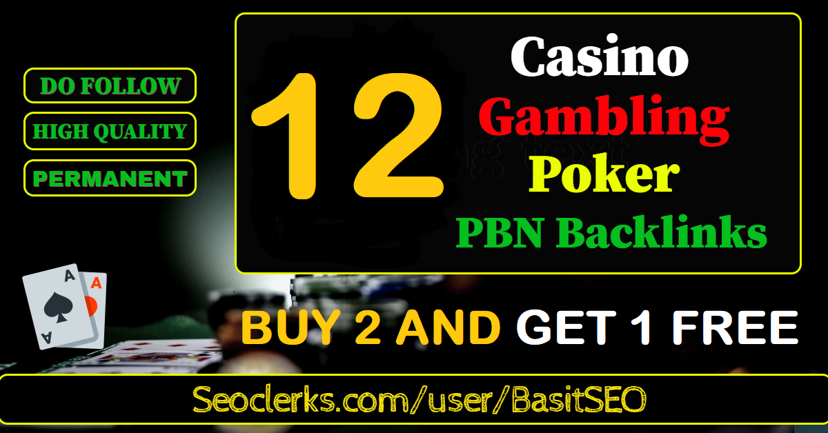 Create 12 permanent DA 57+ PBN Backlinks Casino,  Gambling,  Poker,  Judi Related websites
