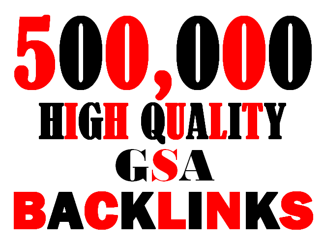 I will create 500,000 highly verified backlinks your website using gsa