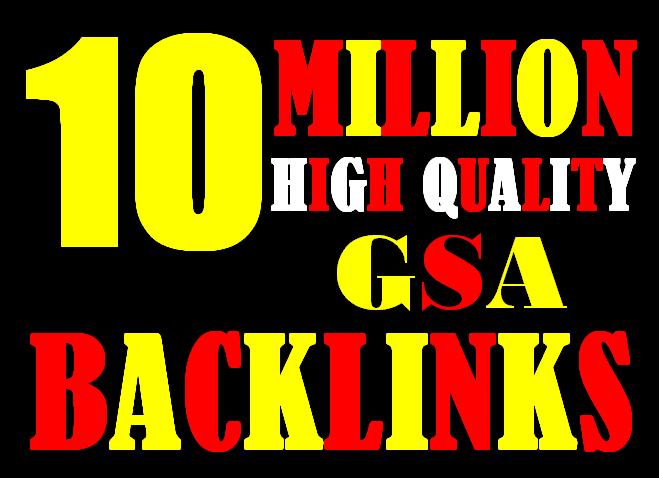 I will create 10 Million highly verified backlinks your website using gsa