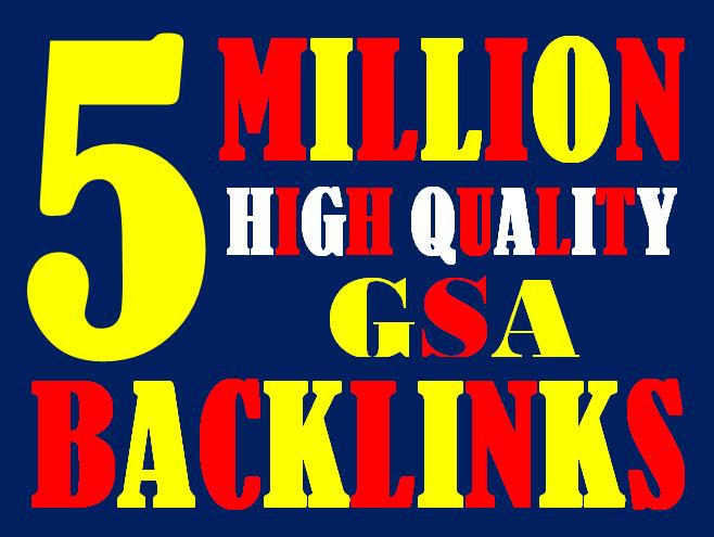 I will create 5 Million highly verified backlinks your website using gsa