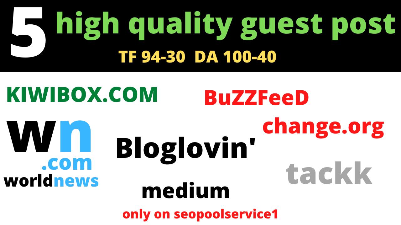 write and publish 5 guest post on DA 100 TO DA 40 Sites