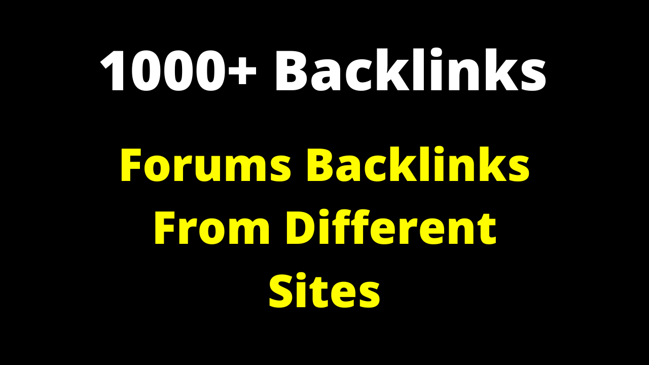 1000+ Forums Backlinks Link Building For Your Site Ranking