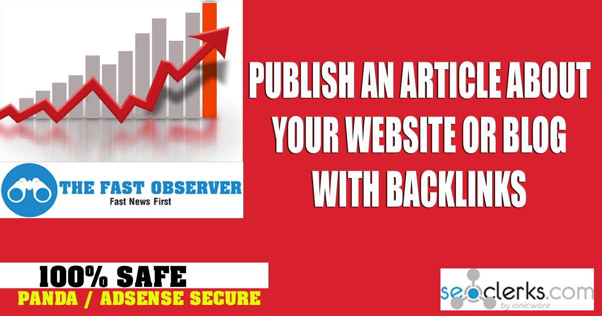 I will PUBLISH an article about your Website / Blog/ App in Observer,  Increase Web Traffic