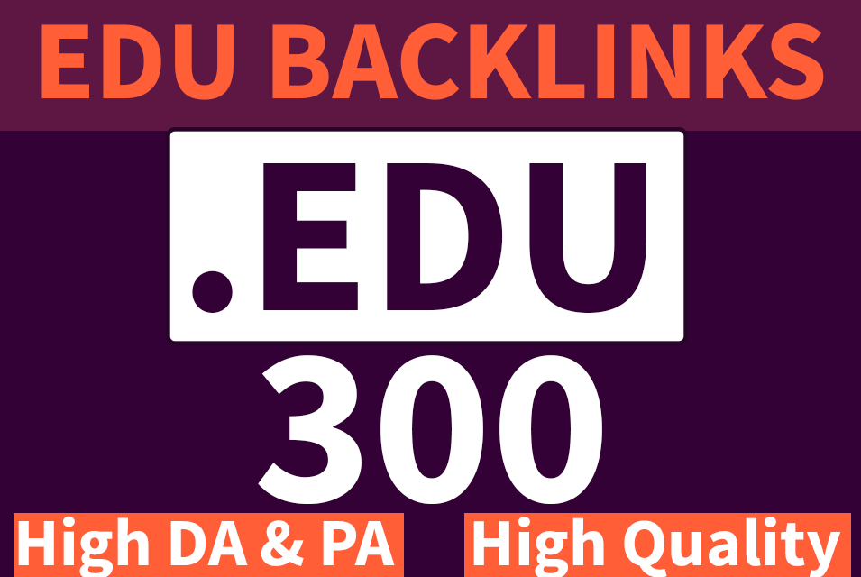 I will Built 300 EDU Backlinks with High DA