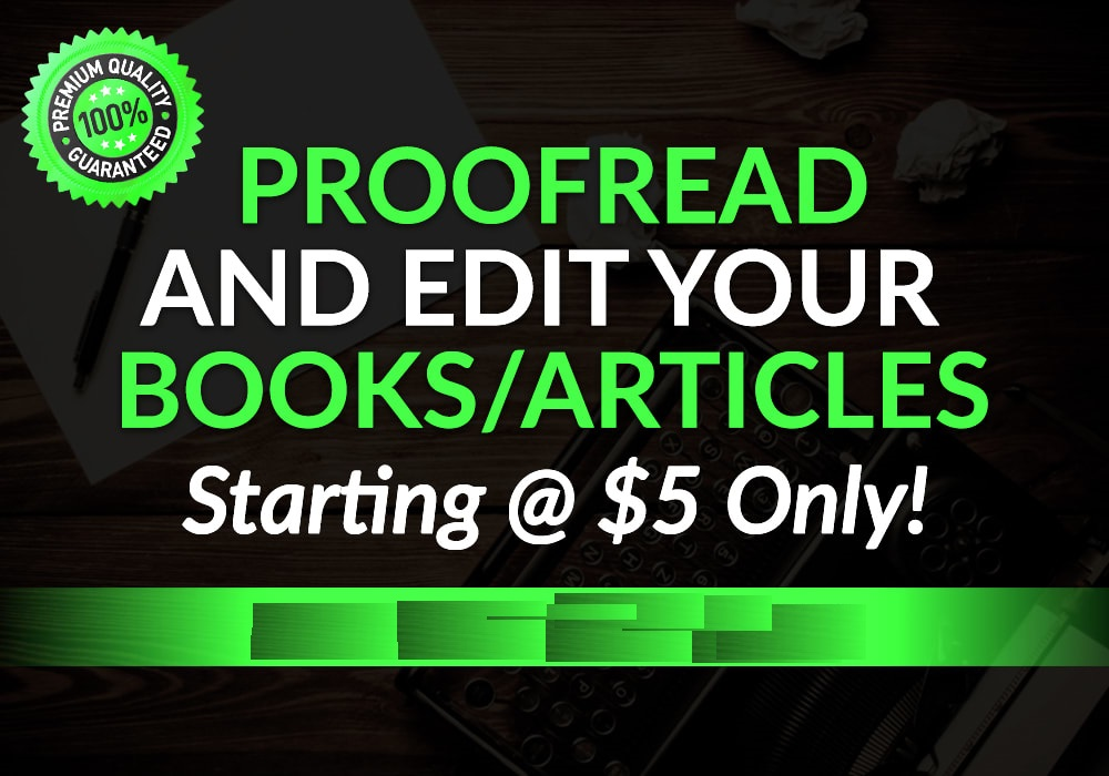 I will provide a high quality proofreading and editing service