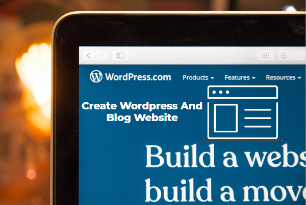 I will create your blog site use wordpress and blogger