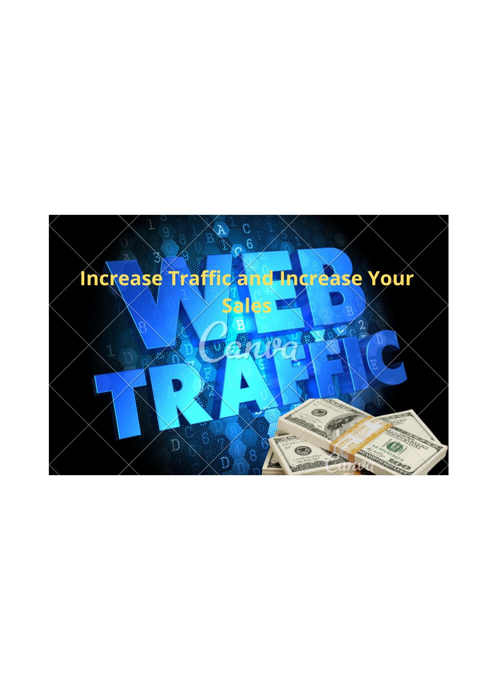 Increase Web Traffic and Increase Sales