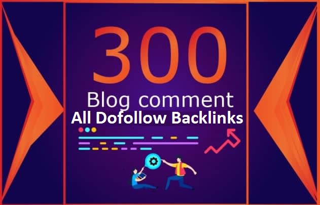 I will Create 300 High Quality Dofollow Blog Comments Backlinks