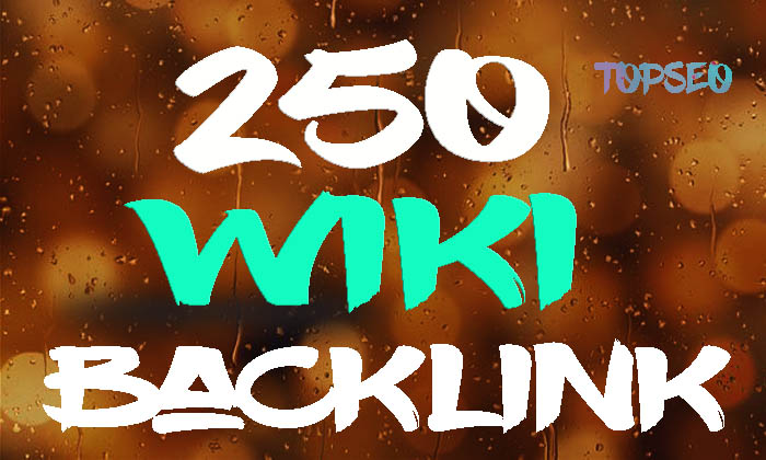 High Authority 250 wiki DA7-30 Backlink on google rank your website