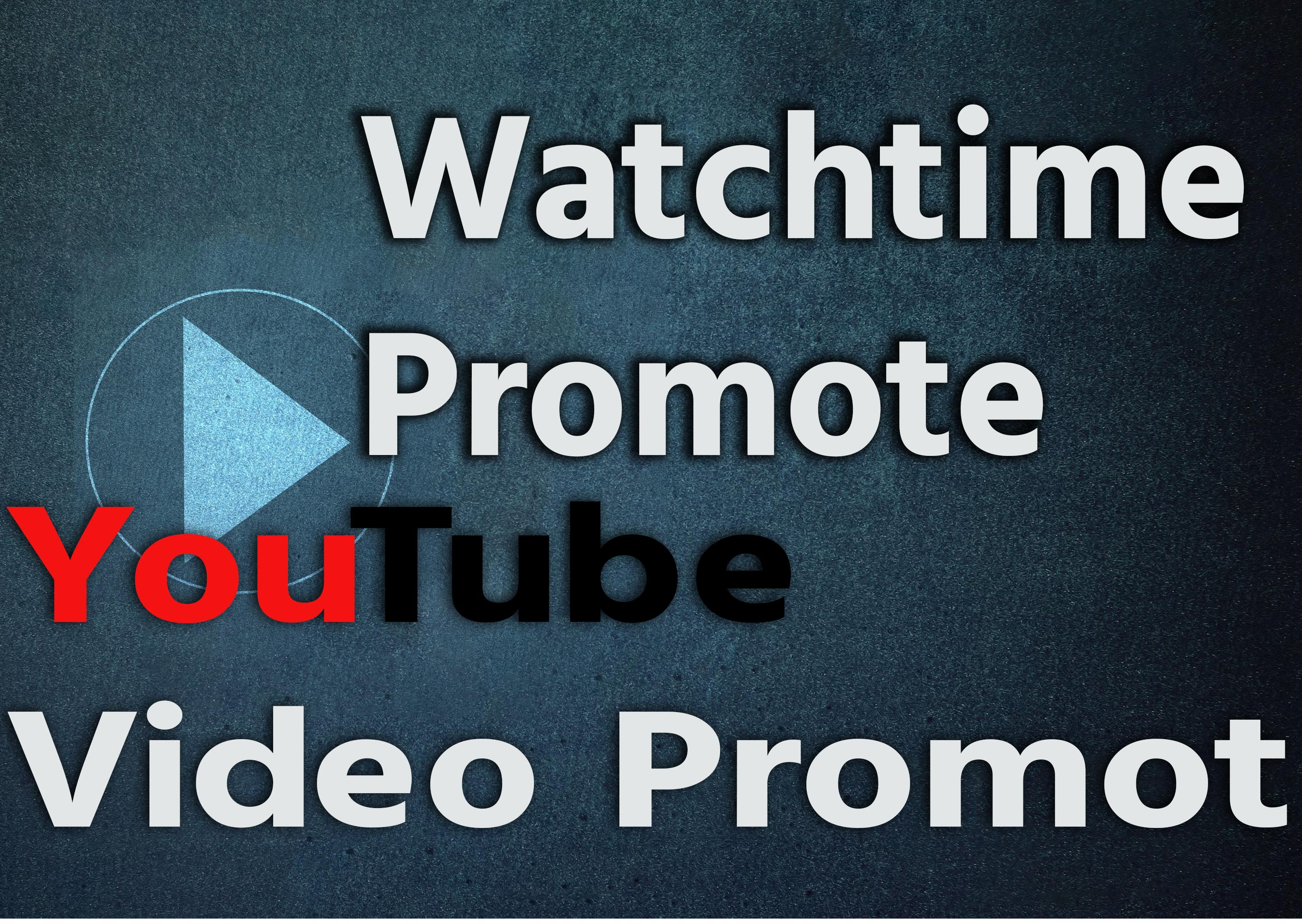 Watch Time Promote On your YouTube Video