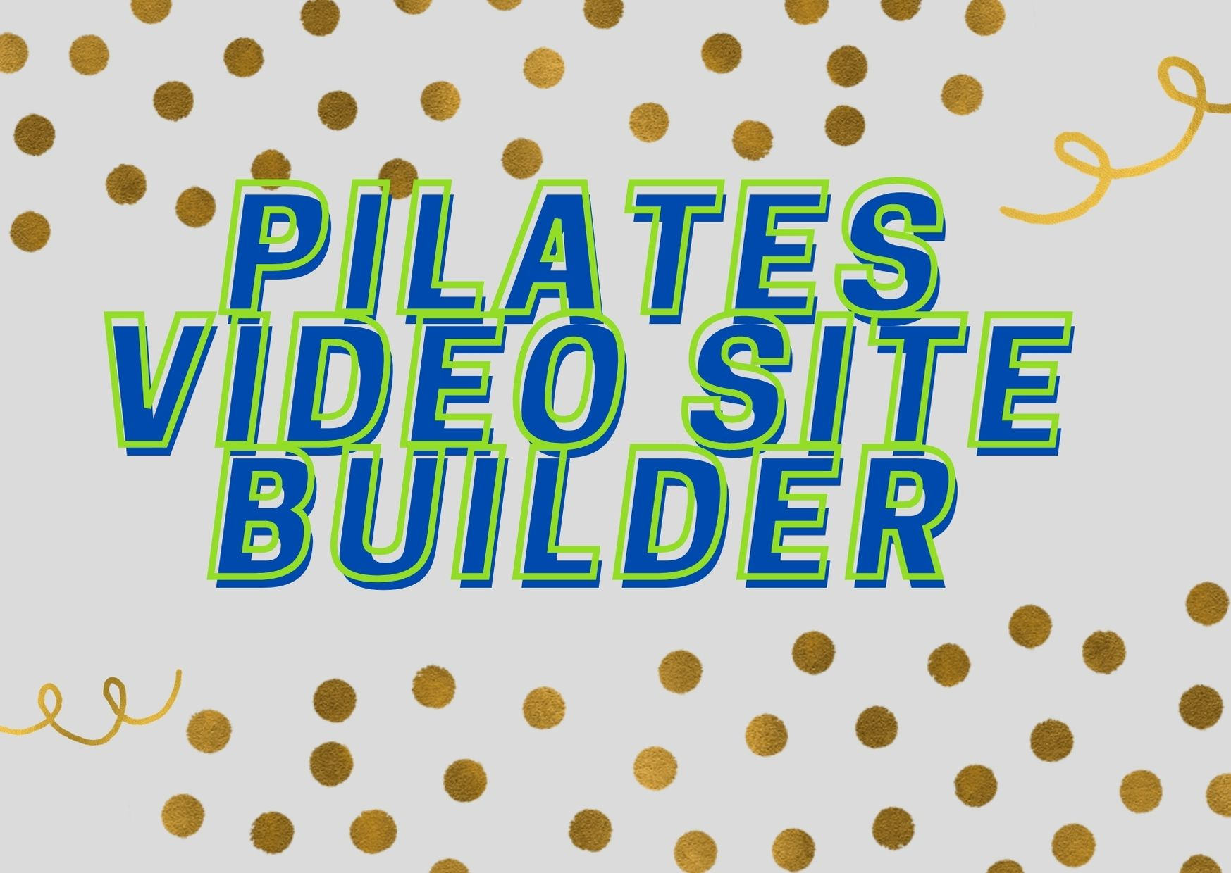 Pilates Video Site Builder This software will build a video site that you can upload to your web hos