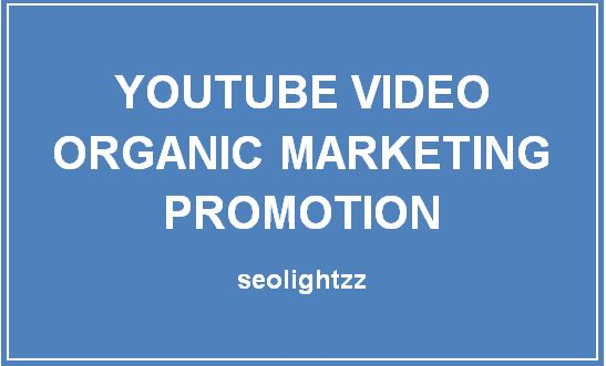 YouTube Video Organic Marketing Promotion