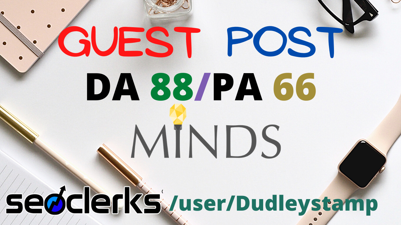 Write And Guest Post On High Authority DA 88 Minds. com