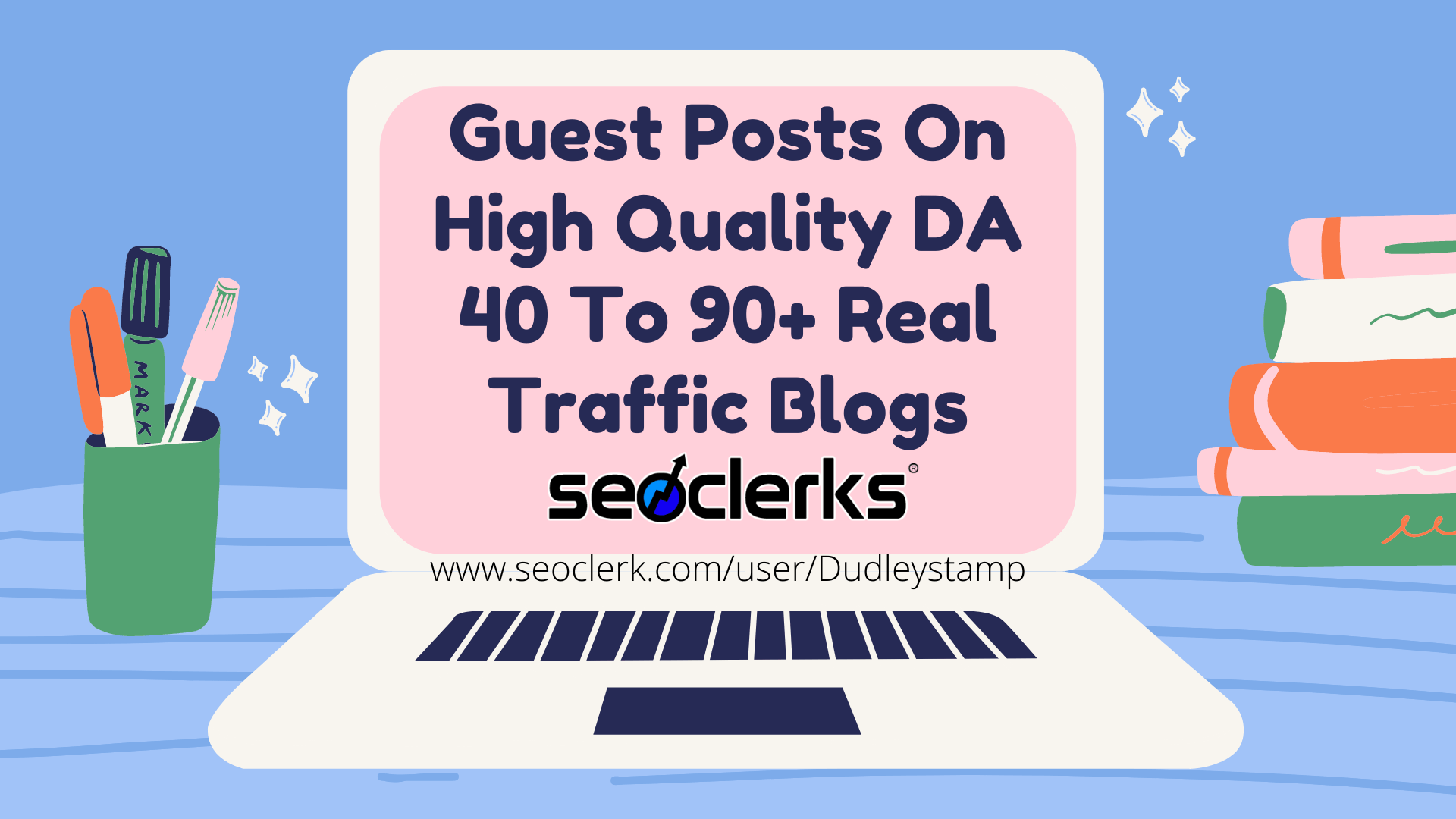 Write And Publish 9 Guest Posts On High Quality DA 40 To 90+ Real Traffic Blogs