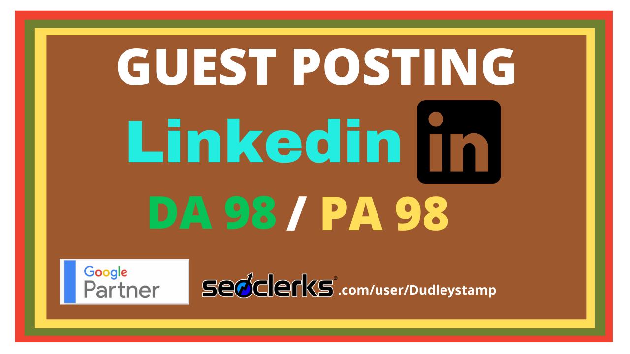 Write And Publish Guest Post On Top High DA98/ PA98 Linkedin - Linkedin. com