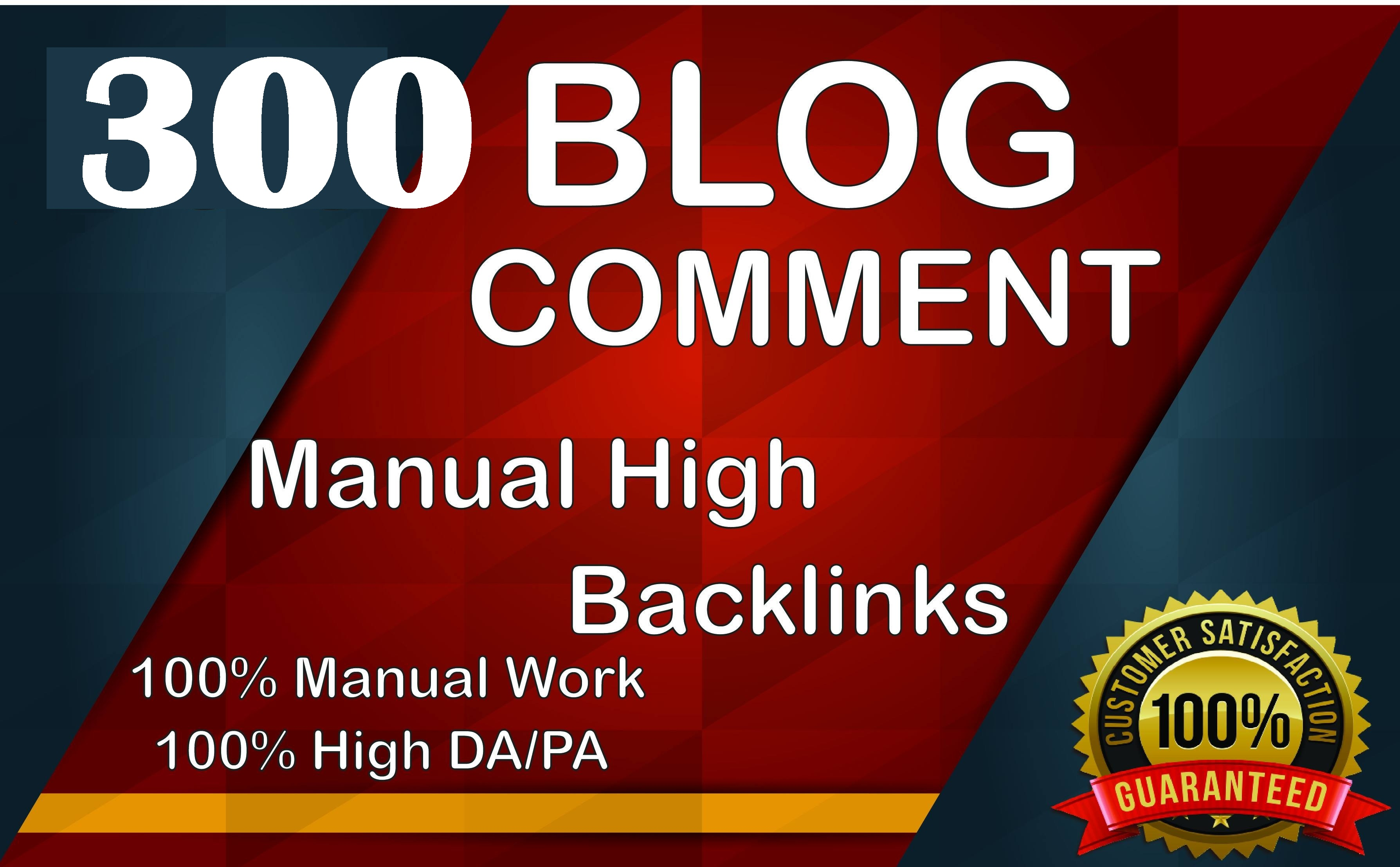 I will do manual 300 blog comment on high domain