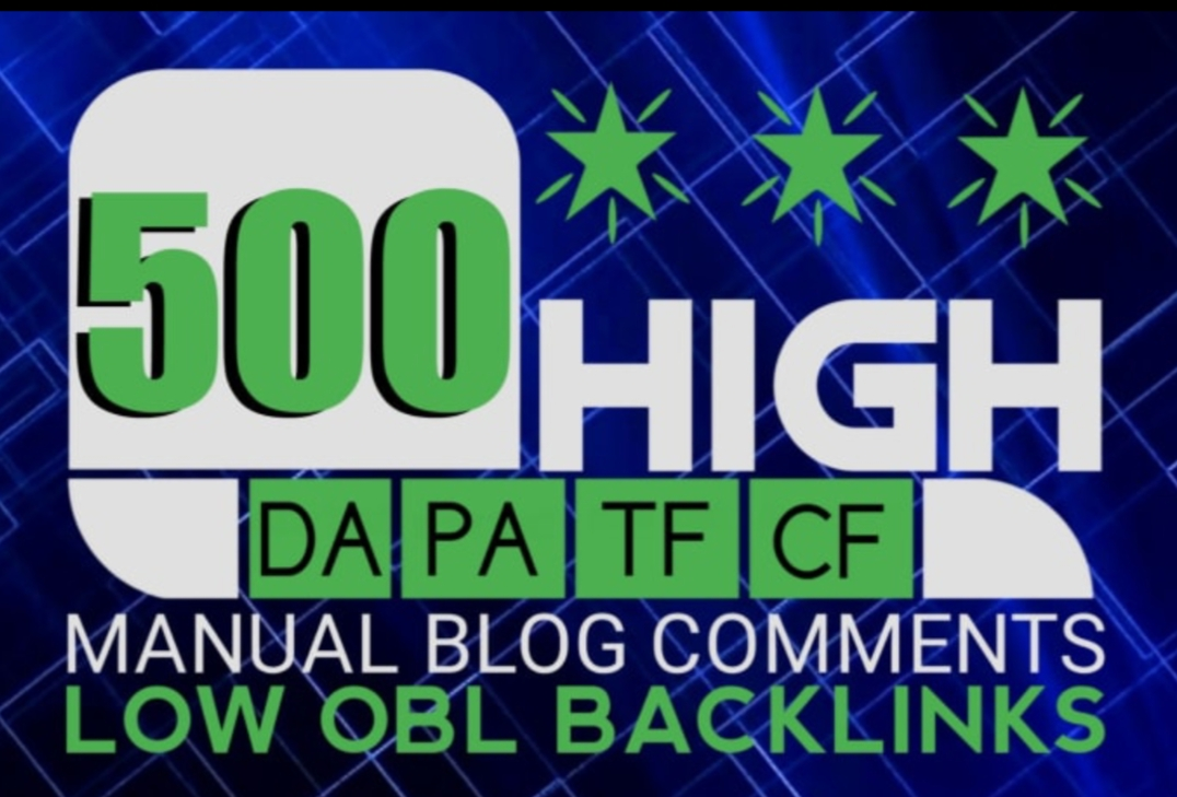 500 backLinkS Blog comment with high da, pa, tf cf