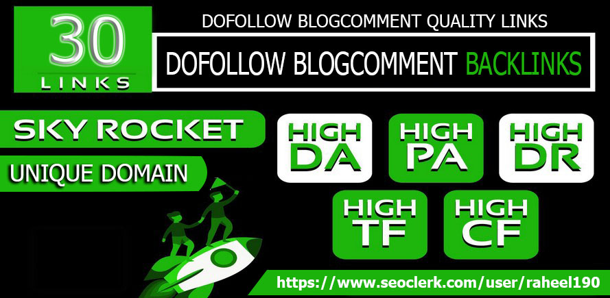 I will do 30 UNIQUE DOMAIN blog comments Backlinks DA TF High and OBL Less