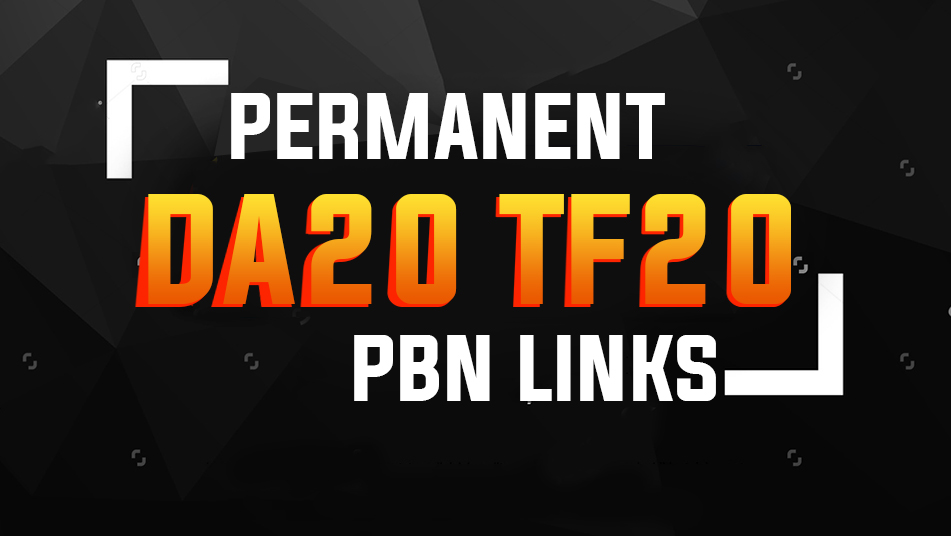 10 Permanent PBN Links DA20+ & TF 20+