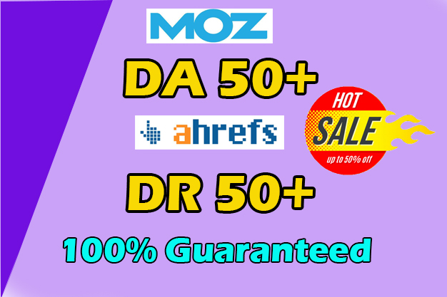 increase your DA 50 plus and DR 50 plus in Month 100 Guaranteed