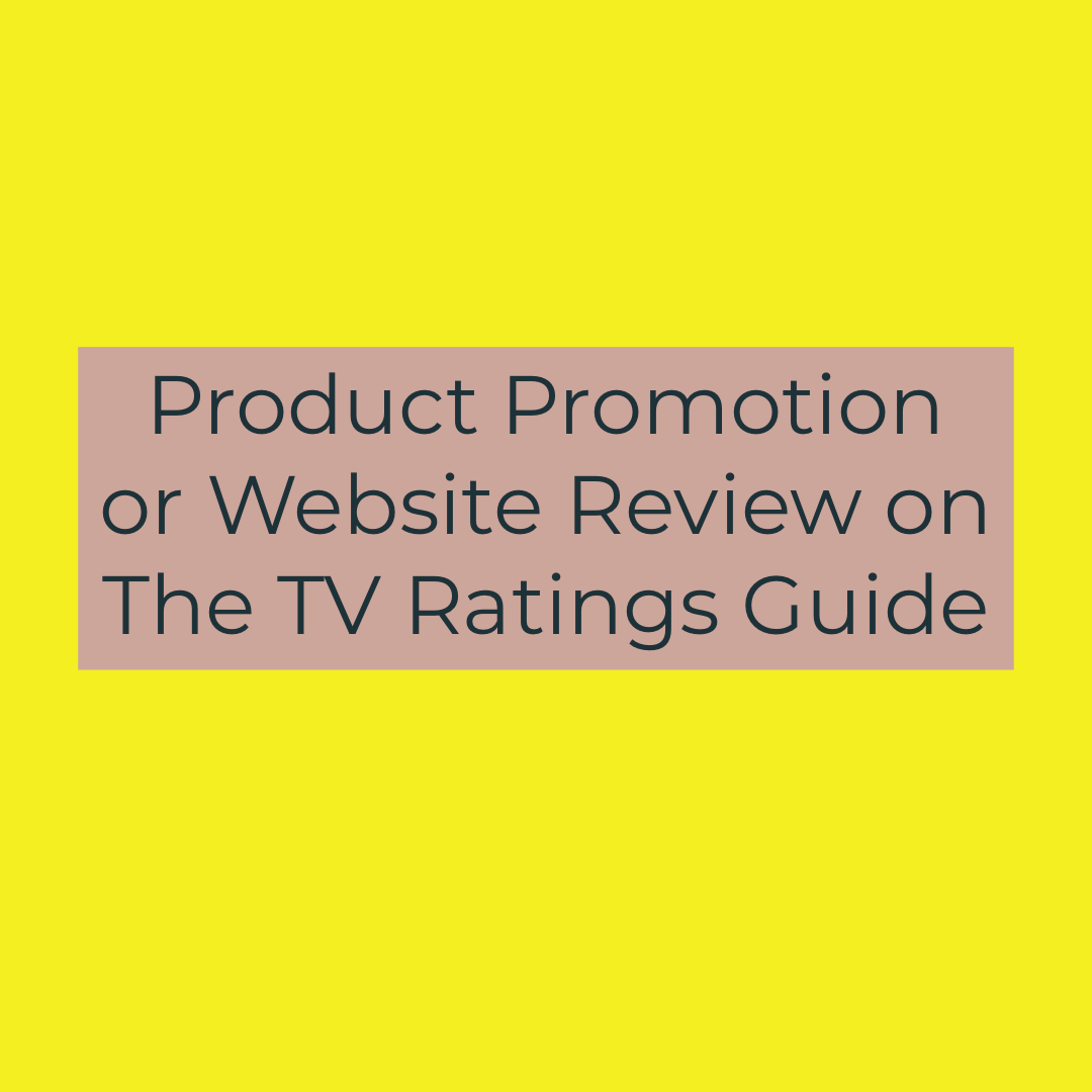 Promote product and/or promote website on The TV Ratings Guide.