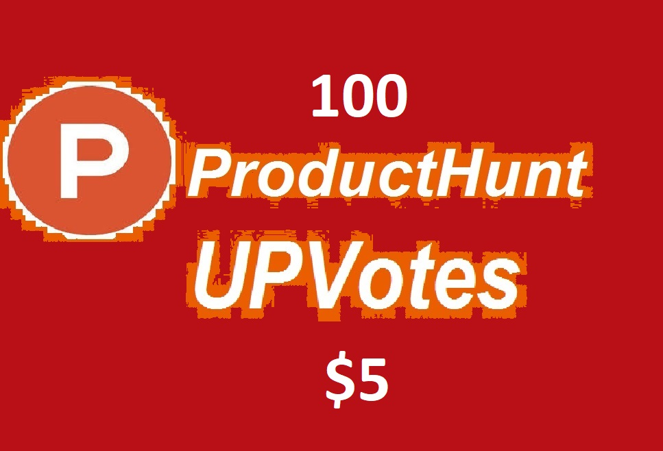 Give you 100 Producthunt Votes Worldwide Usa 1 hour