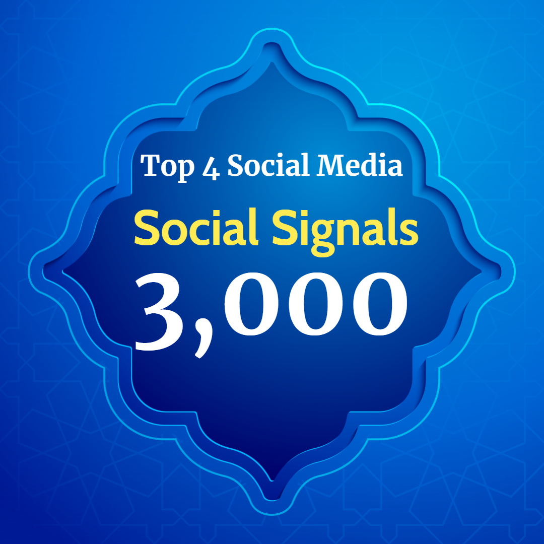 Super power 3,000 Social Signals for Top 4 Social Media Sites