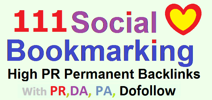 111 Social Bookmarking with PR,  DA,  PA,  unique Backlinks for Higher visibility of your Site