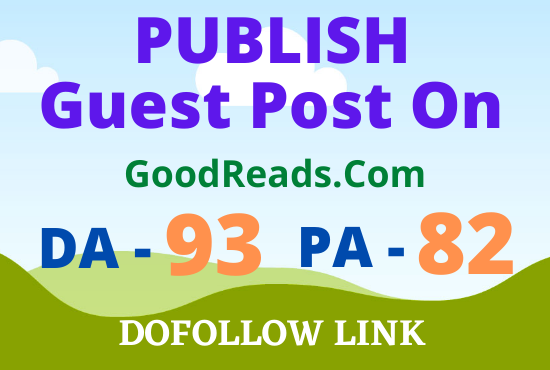 Publish and create content on Authority Site on goodreads. com DA 93
