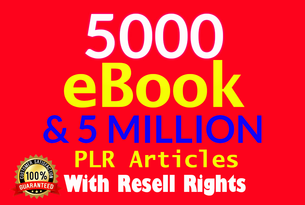 5000 eBooks & 5 Million PLR Attractive Articles