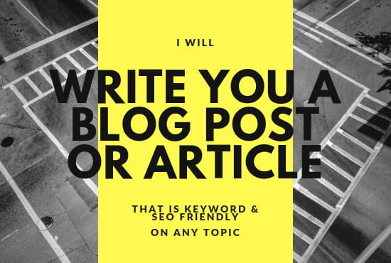 I will write a well crafted blog post or article for your website