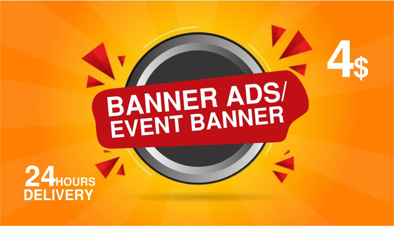 Provide creative banner ads/event banner/header in 24hours
