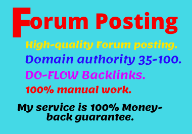 Manually create 40 forum posting in high authority websites.