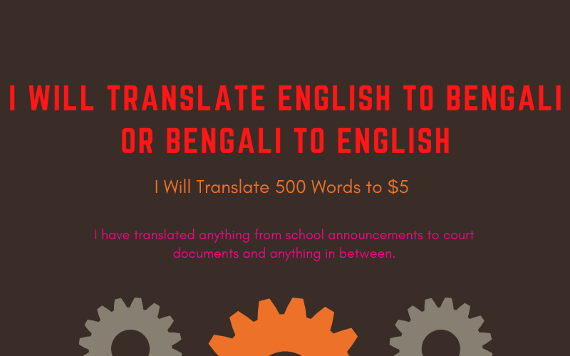 I will translate Bengali to English or English to Bengali