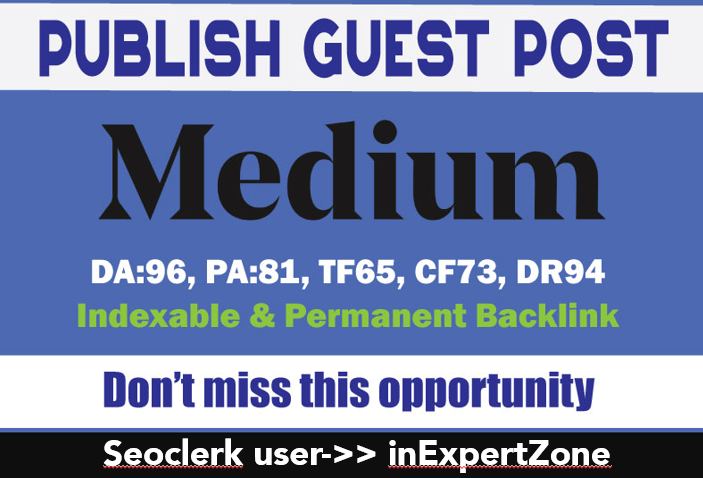 i will Publish Guest Post On Medium - DA96 & DR94 - Indexable