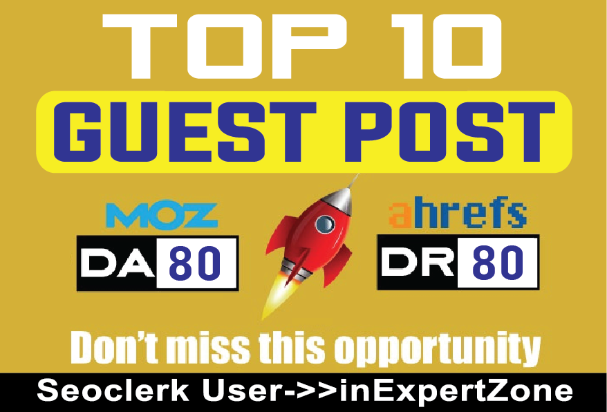 I will Publish 10 Guest Posts On Top 10 Domains - DA80+ & DR80+