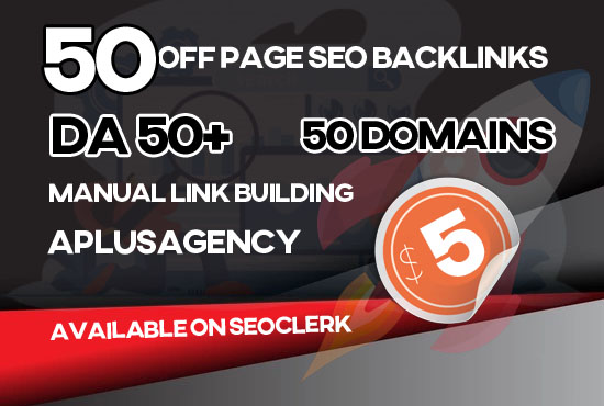 Provide 50 Off Page SEO Backlinks DA 50+ Manual Link Building