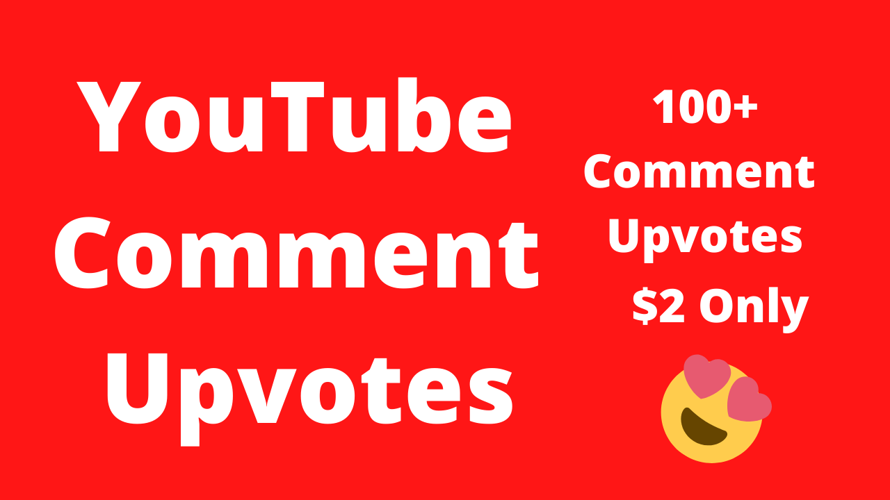 Get Fast youtube comment Upvotes - Best Upvotes