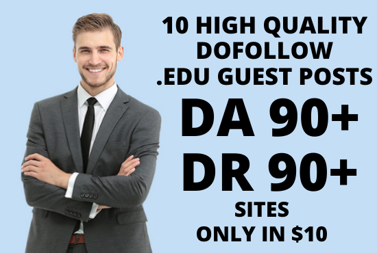 I will create a 10 High Authority Dofollow. EDU Guest Posts on DA DR 90+ Sites