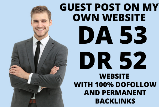 I Will write and publish 1 Guest Post On my own DA 53 And DR 52 High traffic website Dofollow links