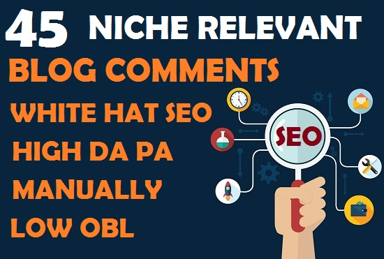 I will Do Manually 45 NICHE Relative Blog Comments High Da Pa Backlinks