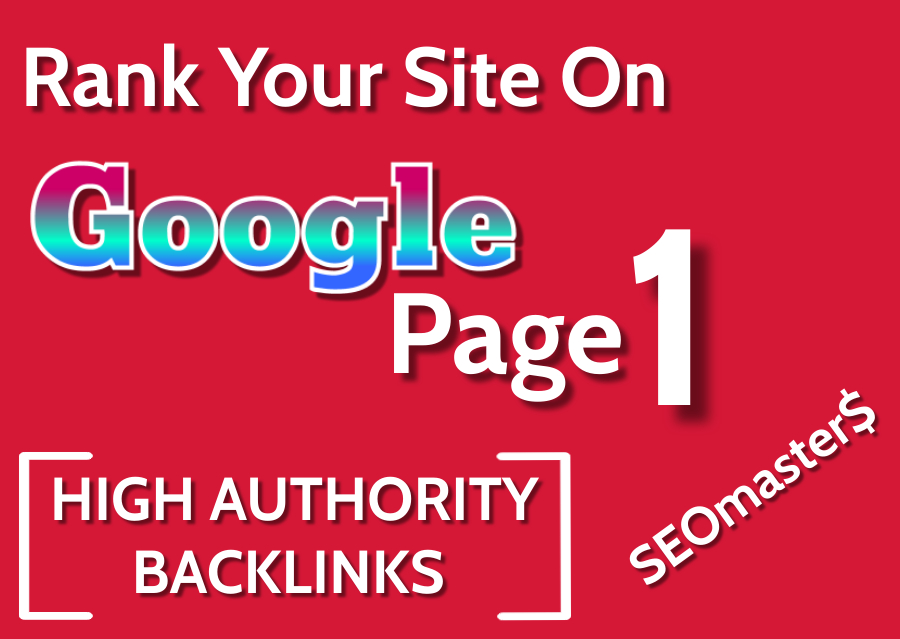 Get High authority and Google friendly Backlinks - SEO Services